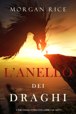 L'anello dei draghi (L'era degli stregoni—Libro quarto) - Morgan Rice pdf download