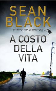 A costo della vita - Sean Black pdf download