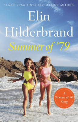 Summer of '79 - Elin Hilderbrand pdf download