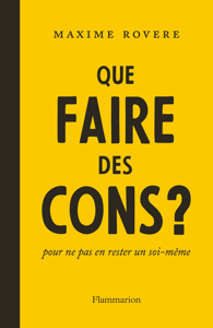 Que faire des cons? - Maxime Rovere pdf download