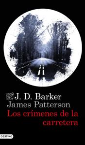 Los crímenes de la carretera - J.D. Barker & James Patterson pdf download