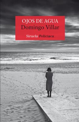 Ojos de agua - Domingo Villar pdf download