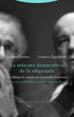 La máscara democrática de la oligarquía - Luciano Canfora & Gustavo Zagreblesky pdf download