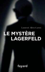 Le Mystère Lagerfeld - Laurent Allen-Caron pdf download