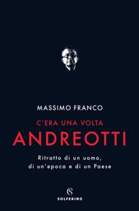 C'era una volta Andreotti - Massimo Franco pdf download