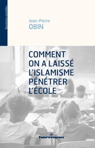 Comment on a laissé l'islamisme pénétrer l'école - Jean-Pierre Obin pdf download