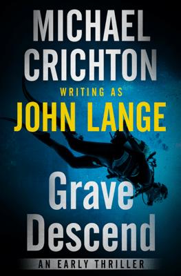 Grave Descend - Michael Crichton & John Lange pdf download