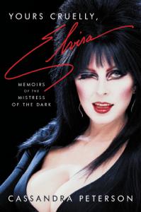 Yours Cruelly, Elvira - Cassandra Peterson pdf download