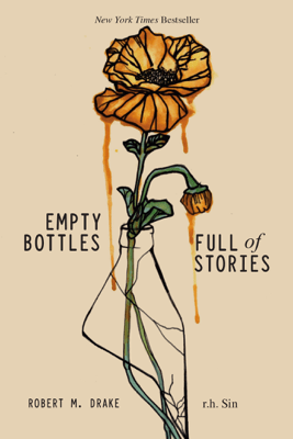 Empty Bottles Full of Stories - r.h. Sin & Robert M. Drake