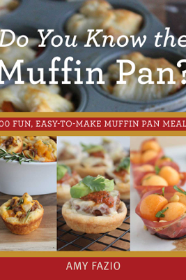 Do You Know the Muffin Pan? - Amy Fazio