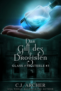 Das Gift des Drogisten: Glass and Steele - C.J. Archer pdf download