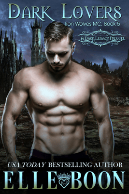 Dark Lovers, Iron Wolves MC Book 5 - Elle Boon
