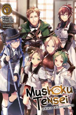 Mushoku Tensei: Jobless Reincarnation (Light Novel) Vol. 1 - Rifujin na Magonote & Shirotaka