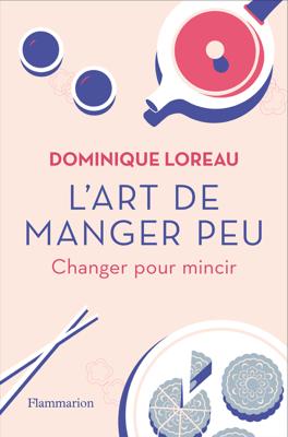 L'art de manger peu. Changer pour mincir - Dominique Loreau pdf download