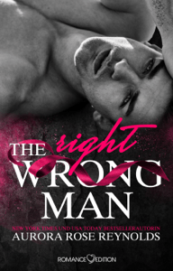 The Wrong/Right Man - Aurora Rose Reynolds pdf download