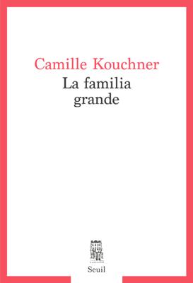 La familia grande - Camille Kouchner pdf download