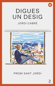 Digues un desig - Jordi Cabré pdf download