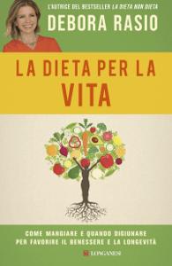 La dieta per la vita - Debora Rasio pdf download
