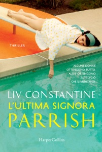 L'ultima signora Parrish - Liv Constantine pdf download