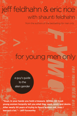 For Young Men Only - Jeff Feldhahn & Eric Rice