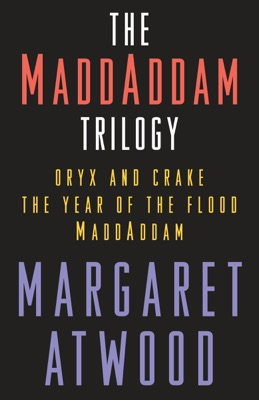 The MaddAddam Trilogy Bundle - Margaret Atwood pdf download