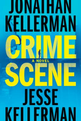 Crime Scene - Jonathan Kellerman & Jesse Kellerman
