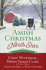 Amish Christmas at North Star - Cindy Woodsmall, Mindy Starns Clark, Emily Clark, Amanda Flower & Katie Ganshert pdf download