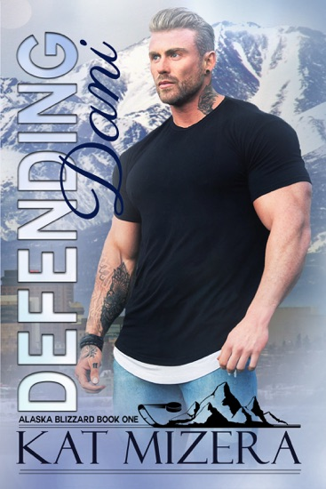 Defending Dani (Alaska Blizzard, Book 1) - Kat Mizera pdf download