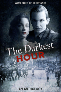 The Darkest Hour - Roberta Kagan, Jean Grainger, Marion Kummerow, Ellie Midwood, Alexa Kang, Mary D. Brooks, Deborah Swift, Kathryn Gauci, John R McKay & Ryan Armstrong pdf download