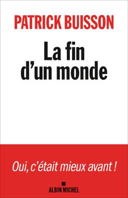 La Fin d'un monde - Patrick Buisson pdf download