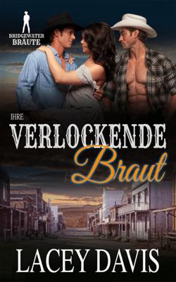 Ihre verlockende Braut - Lacey Davis & Bridgewater Brides pdf download