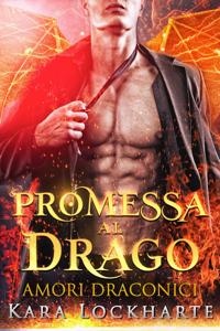 Promessa al drago - Kara Lockharte pdf download