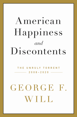 American Happiness and Discontents - George F. Will pdf download