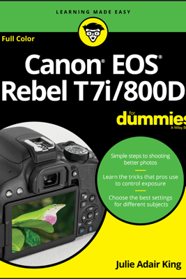 Canon EOS Rebel T7i/800D For Dummies - Julie Adair King