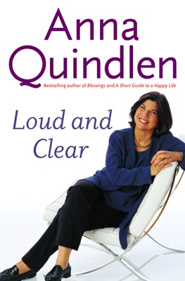 Loud and Clear - Anna Quindlen pdf download
