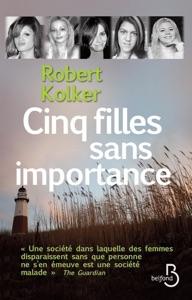 Cinq filles sans importance - Robert Kolker pdf download