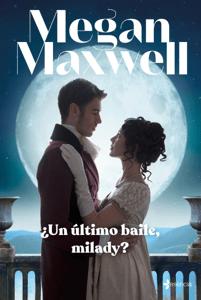 ¿Un último baile, milady? - Megan Maxwell pdf download