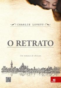 O retrato - Charlie Lovett pdf download
