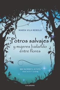 Potros salvajes  y mujeres bailando entre flores - María Vila Rebolo pdf download