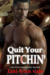 Quit Your Pitchin' - Lani Lynn Vale pdf download