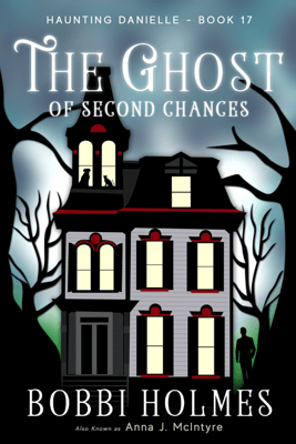 The Ghost of Second Chances - Bobbi Holmes