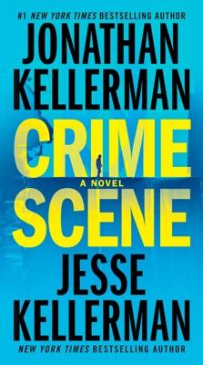 Crime Scene - Jonathan Kellerman & Jesse Kellerman pdf download