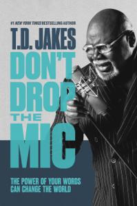 Don't Drop the Mic - T.D. Jakes pdf download