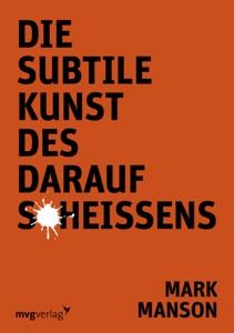Die subtile Kunst des darauf Scheißens - Mark Manson pdf download