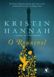 O Rouxinol - Kristin Hannah pdf download