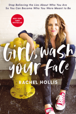 Girl, Wash Your Face - Rachel Hollis