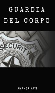 Guardia del corpo - Amanda Katt pdf download