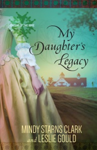 My Daughter's Legacy - Mindy Starns Clark & Leslie Gould pdf download