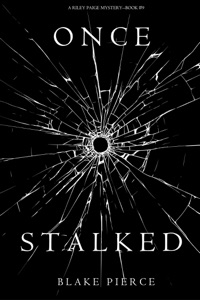 Once Stalked (A Riley Paige Mystery—Book 9) - Blake Pierce pdf download
