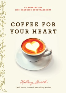 Coffee for Your Heart - Holley Gerth pdf download
